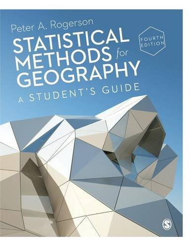 Statistical Methods for Geography: A Student's Guide: Rogerson, Peter A