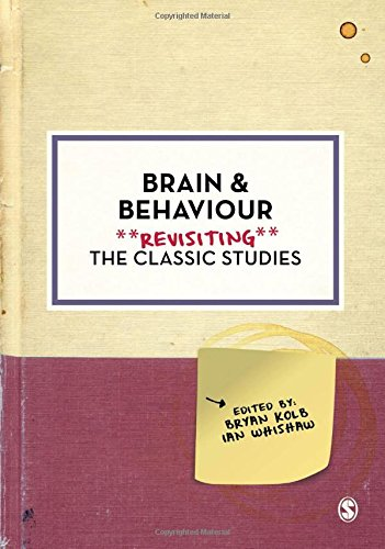 9781446296516: Brain and Behaviour: Revisiting the Classic Studies (Psychology: Revisiting the Classic Studies)