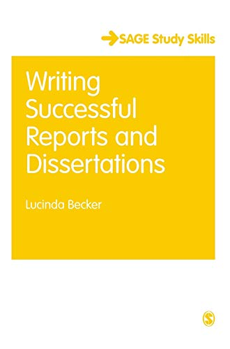 Writing Successful Reports and Dissertations (SAGE Study Skills Series): Becker, Lucinda