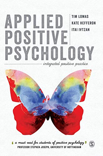 9781446298626: Applied Positive Psychology: Integrated Positive Practice