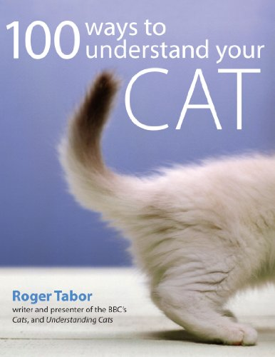 100 Ways to Understand Your Cat: Tabor Roger
