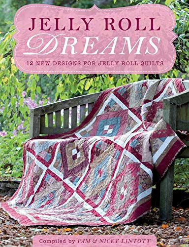 9781446300404: Jelly Roll Dreams: 12 New Designs for Jelly Roll Quilts