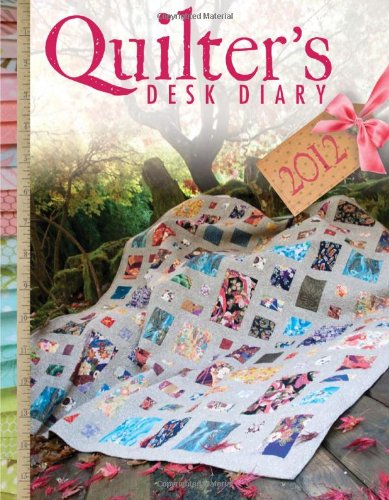 9781446301203: Quilter's Desk Diary 2012