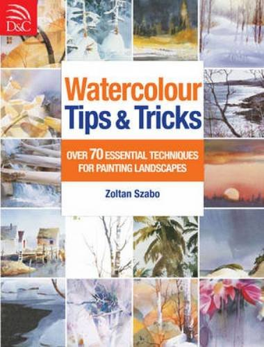 9781446301241: Watercolour Tips & Tricks: Over 70 Essential Techniques for Painting Landscapes