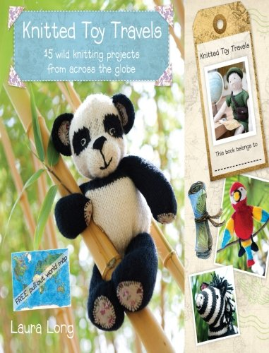 9781446301463: Knitted Toy Travels: 15 wild knitting projects from around the globe
