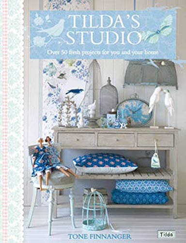 9781446301586: Tilda's Studio: Over 50 Fresh Projects for You and Your Home
