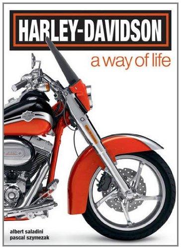 Harley-Davidson: A Way of Life: Albert Saladini,Pascal Szymezak