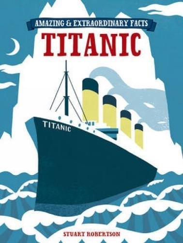 9781446301944: Amazing & Extraordinary Facts - The Titanic