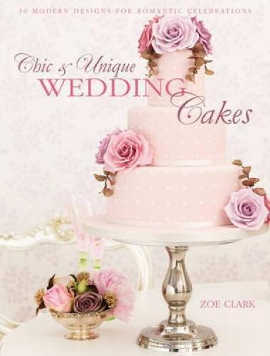 9781446302040: Chic & Unique Wedding Cakes