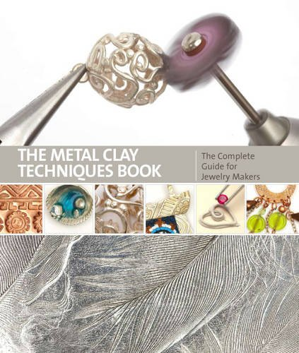 9781446302347: Metal Clay Techniques: The Complete Guide for Jewellery Makers