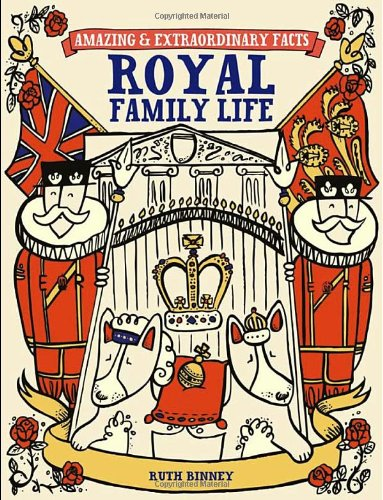 9781446302491: Royal Family Life (Amazing and Extraordinary Facts)
