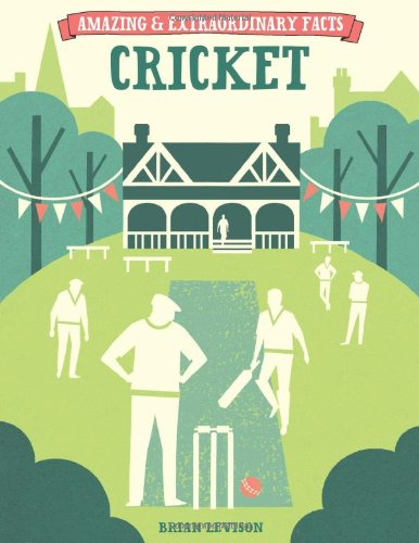 Amazing & Extraordinary Facts: Cricket (Amazing and Extraordinary Facts): Levinson, Brian