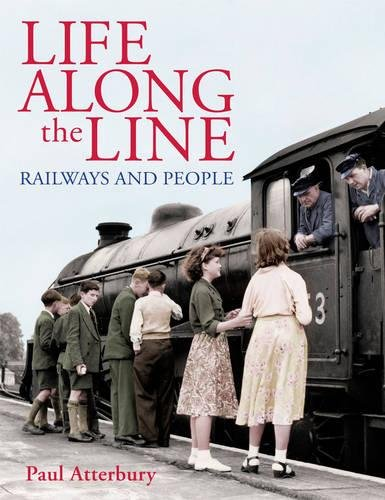9781446302576: Life Along The Line railways and people