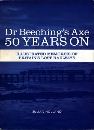 9781446302675: Dr Beeching's Axe 50 Years on
