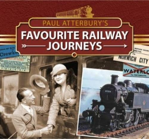 9781446302996: Paul Atterbury's Favourite Railway Journeys