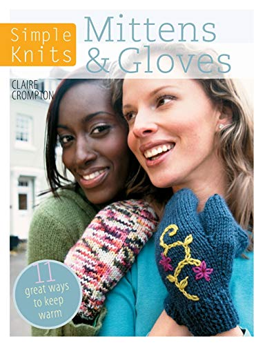 9781446303047: Simple Knits - Mittens & Gloves: 12 Great Ways to Keep Warm