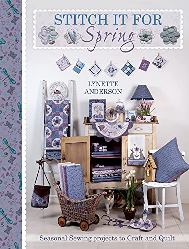 9781446303177: Stitch It For Spring: Seasonal Sewing Projects to Craft and Quilt