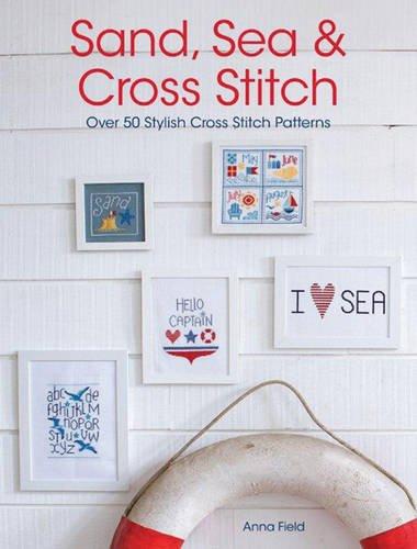 9781446303221: Sand, Sea & Cross Stitch: Over 50 Stylish Cross Stitch Patterns