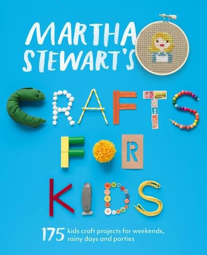 9781446303740: Martha Stewart's Crafts for Kids: 175 kids craft projects for weekends, rainy days and parties