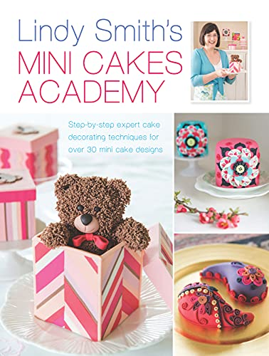 9781446304082: Mini Cakes Academy: Step-by-Step Expert Cake