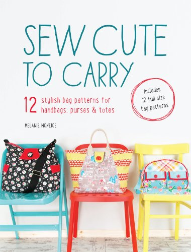 9781446304181: Sew Cute to Carry: 12 Stylish Bag Patterns for Handbags, Purses and Totes