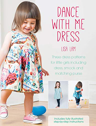 9781446304198: Dance With Me Dress: Three dress patterns for little girls including dress, smock and matching purse