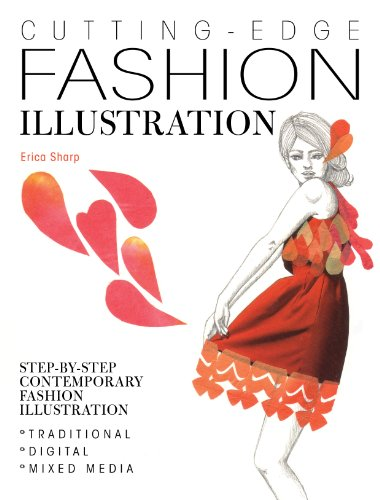 Cutting-Edge Fashion Illustration: Step-By-Step Contemporary Fashion Illustration - Traditional, ...