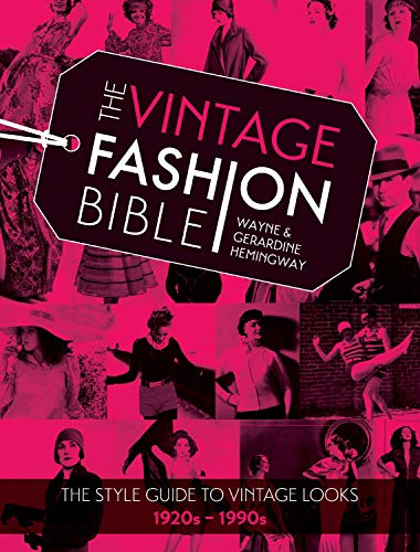 9781446304419: The Vintage Fashion Bible: The Style Guide to Vintage Looks, 1920s - 1990s