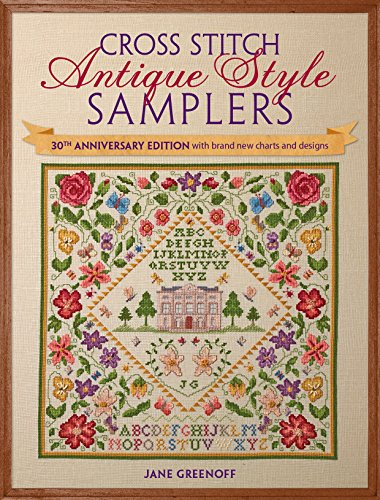 9781446304495: Cross Stitch Antique Style Samplers: 30th anniversary edition with brand new charts and designs
