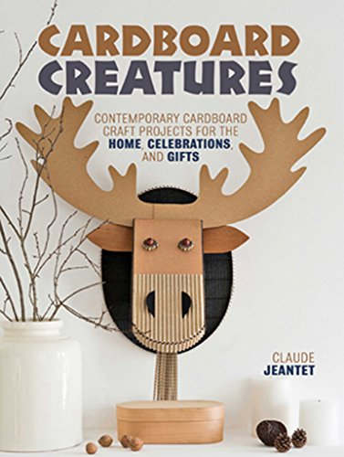 9781446304501: Cardboard Creatures: Contemporary cardboard craft projects for the home, celebrations and gifts