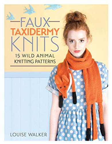 9781446304532: Faux Taxidermy Knits: 15 Wild Animal Knitting Patterns