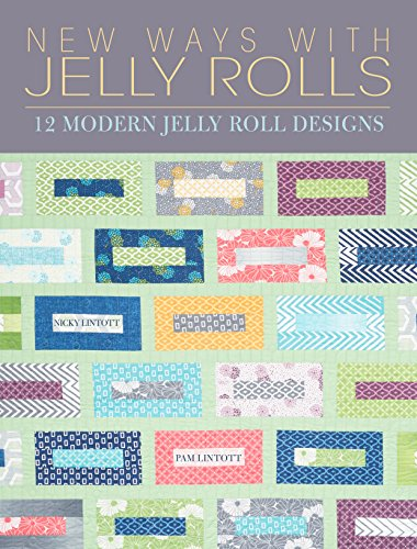 9781446304761: New Ways with Jelly Rolls: 12 Reversible Modern Jelly Roll Quilts