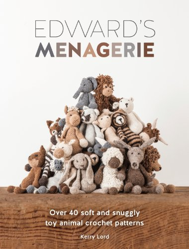 9781446304785: Edward's Menagerie: Over 40 soft and snuggly toy animal crochet patterns