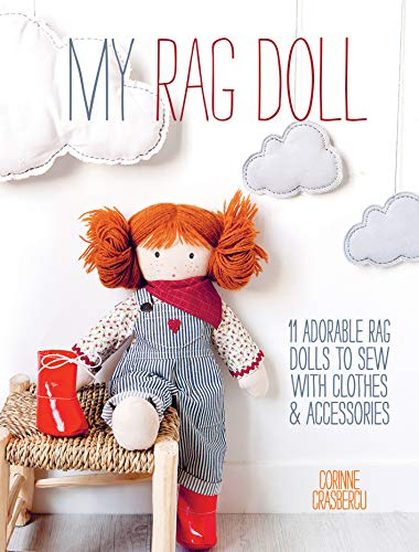9781446304846: My Rag Doll: 11 adorable rag dolls to sew with clothes and accessories