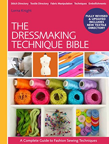 The Dressmaking Technique Bible (Spiral): Lorna Knight