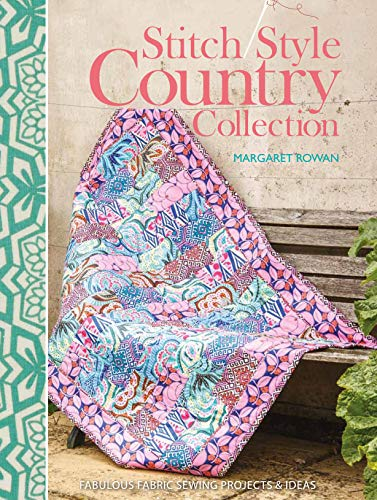 Stitch Style Country Collection: Fabulous fabric sewing projects & ideas: Rowan, Margaret