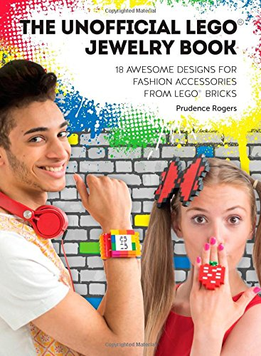 9781446305362: Unofficial Lego Jewelry Book: 18 Awesome Designs For Fashion Accessories From Lego® Bricks