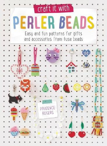9781446305782: Craft it with Perler Beads: Easy And Fun Patterns For Gifts And Accessories From Fuse Beads
