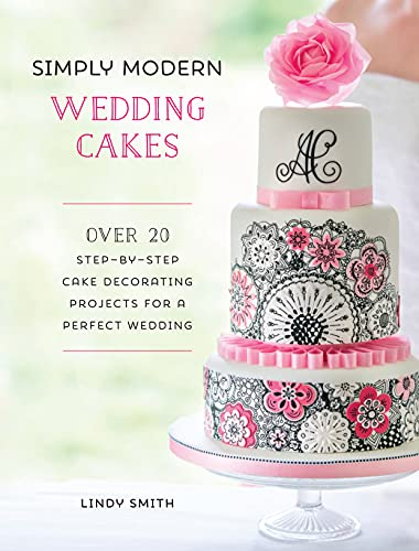 9781446306017: Simply Modern Wedding Cakes: Over 20 contemporary designs for remarkable yet achievable wedding cakes