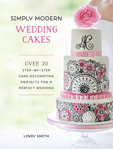 9781446306031: Simply Modern Wedding Cakes: Over 20 Contemporary Designs for Remarkable Yet Achievable Wedding Cakes