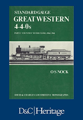 9781446306475: Standard Gauge Great Western 4-4-0s Part 2: 'Counties' to the close 1904-1961