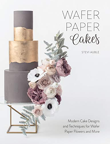 9781446306604: Wafer Paper Cakes: Modern Cake Designs and Techniques for Wafer Paper Flowers and More