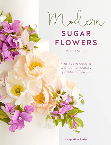 9781446307298: Modern Sugar Flowers Volume 2: Fresh cake designs with contemporary gumpaste flowers