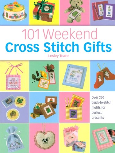 9781446341056: 101 Weekend Cross Stitch Gifts