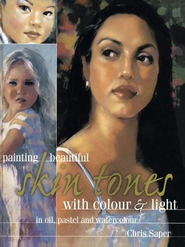 9781446341070: Painting Beautiful Skin Tones with Colour & Light