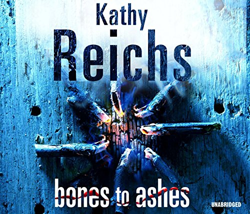 Bones to Ashes: Kathy Reichs