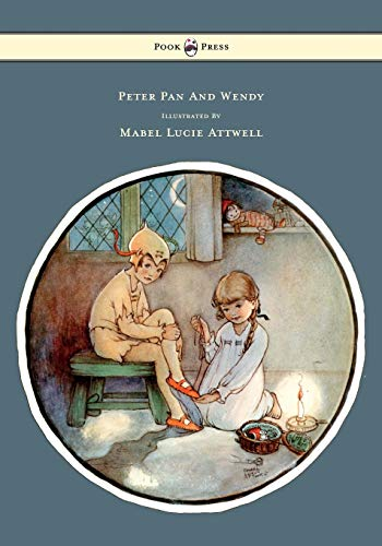 9781446500026: Peter Pan and Wendy - Illustrated by Mabel Lucie Attwell