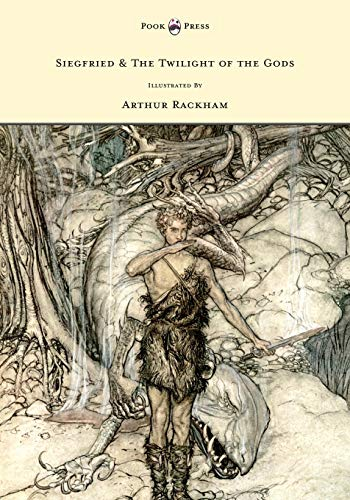 9781446500095: Siegfied & the Twilight of the Gods Illustrated by Arthur Rackham