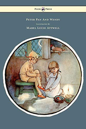 9781446500163: Peter Pan and Wendy - Illustrated by Mabel Lucie Attwell