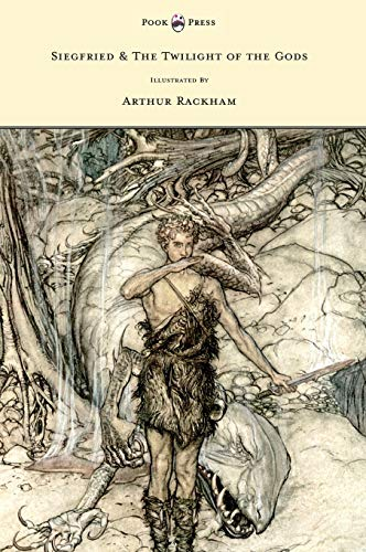 9781446500231: Siegfried & the Twilight of the Gods - Illustrated by Arthur Rackham